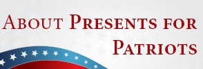 About Presents for Patriots