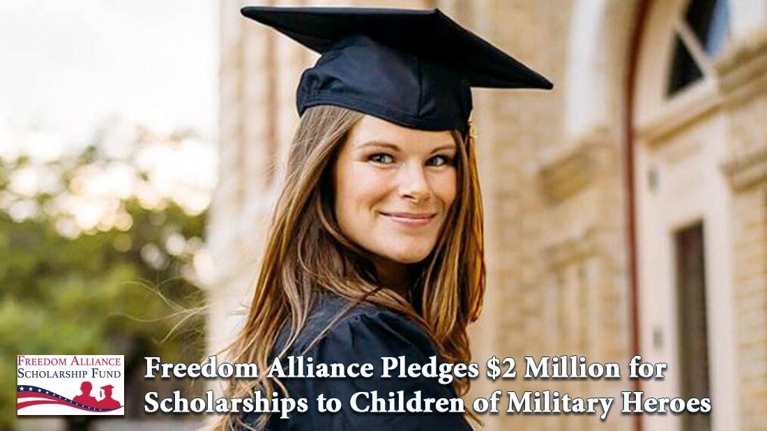 Freedom Alliance Pledges $2 Million in Scholarships for Children of Fallen or Disabled